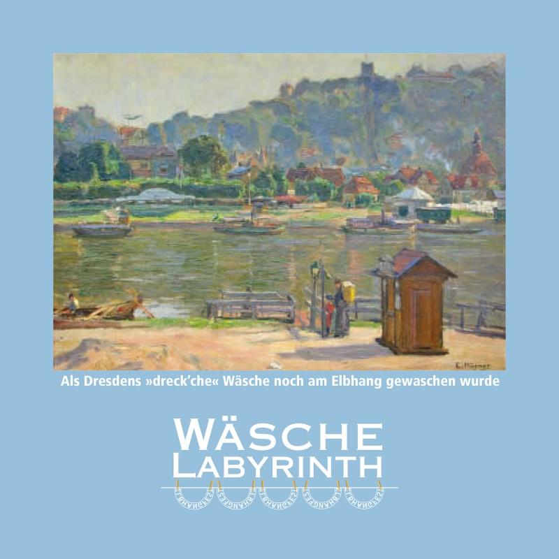 """Elbhangfest Wäsche-Labyrinth – Als Dresdens """"dreck'che"""" Wäsche noch am Elbhang gewaschen wurde"""