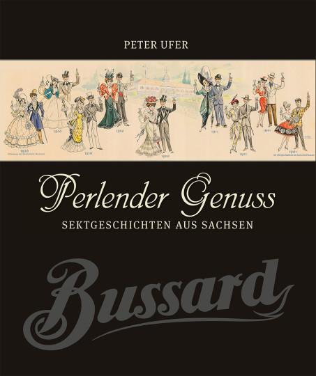 Peter Ufer: Perlender Genuss – Sektgeschichten aus Sachsen